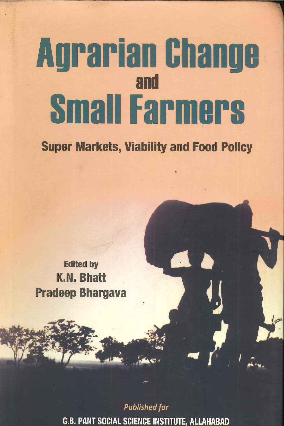 Agrarian Change and Small Farmers